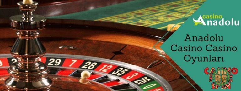 Anadolu Casino Casino Oyunları